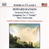 Hanson: Symphony No. 1, Nordic, Merry Mount Suite, Orchestral Works, Vol. 1