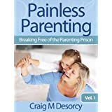 Painless Parenting - Breaking Free of the Parenting Prison