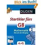 Duden - Startklar fürs G8 - Mathematik: Üben für den Übergang
