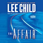 The Affair: A Jack Reacher Novel (       ABRIDGED) by Lee Child Narrated by Dick Hill