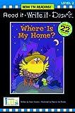 Nir! Read It, Write It, Draw It: Where is My Home? - Level 2 (Read It, Write It, Draw It: Level 2, Now I'm Reading!)