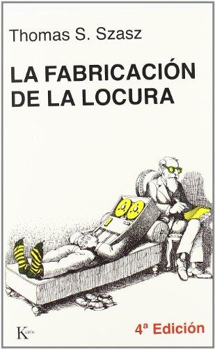 La Fabricación De La Locura (Psicologia (kairos))