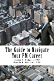 img - for The Guide to Navigate Your PM Career book / textbook / text book