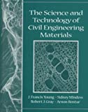 The Science and Technology of Civil Engineering Materials 1st (first) Edition by Young, J. Francis, Mindess, Sidney, Bentur, Arnon, Gray, Rob [1997]