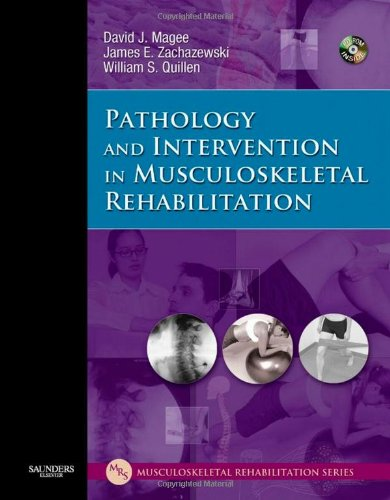 Pathology And Intervention In Musculoskeletal Rehabilitation, 1E (Musculoskeletal Rehabilitation Series ( Mrs ))