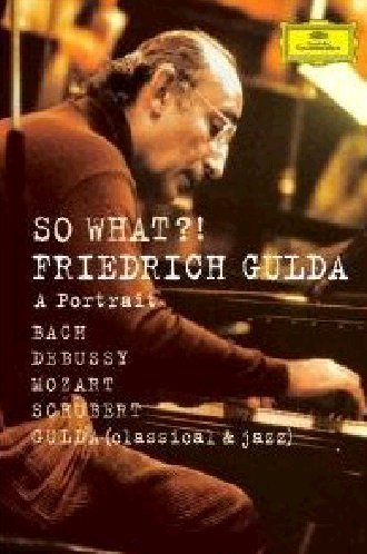 Cover art for  So What?! A Portrait of Friedrich Gulda [DVD Video]