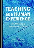 img - for Teaching as a Human Experience: An Anthology of Contemporary Poems by Karen J. Head Patrick Blessinger (2015-01-06) Hardcover book / textbook / text book