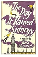 The Day It Rained Sidneys: A Mystery