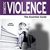 Greta McGough Domestic Violence - The Essential Guide
