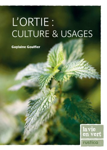 L'Ortie : culture et usages