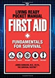 img - for Living Ready Pocket Manual - First Aid: Fundamentals for Survival book / textbook / text book