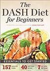 The DASH Diet for Beginners: Essentia…