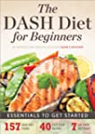 The DASH Diet for Beginners: Essentia...