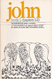 img - for John: Book 1, Chapters 1-10 (Neighborhood Bible Studies) book / textbook / text book