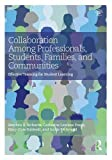 img - for Collaboration Among Professionals, Students, Families, and Communities: Effective Teaming for Student Learning book / textbook / text book