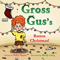 (FREE on 11/2) Gross Gus's Rotten Christmas! by Kally Mayer - http://eBooksHabit.com