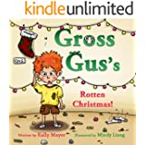 Children's Christmas Book-GROSS GUS's Rotten Christmas! : Bedtime Story (Christmas story picture book): Beginner readers-values-Funny-Rhymes-read along-series, Early Learning picture book. preschool