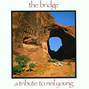 V.A. / The Bridge: A Tribute to Neil Young