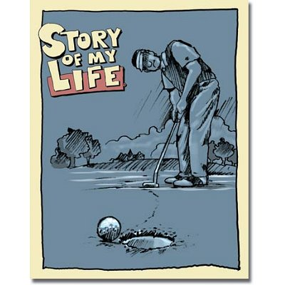 Story Of My Life Tin Metal Sign : Easy Putt