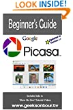 Picasa 3.9 Beginner's Guide: Managing Digital Pictures on your Computer (Picasa Tutorials) (Volume 1)