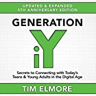 Generation iY: Secrets to Connecting with Today's Teens & Young Adults in the Digital Age (       ungekürzt) von Tim Elmore Gesprochen von: Eddie Maxwell