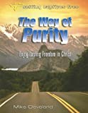 The Way of Purity: Enjoy Lasting Freedom in Christ (Setting Captives Free)