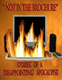 img - for Not in the Brochure: Stories of a Disappointing Apocalypse book / textbook / text book