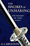 The Sword of Unmaking  (The Wizard of Time - Book 2) (English Edition)