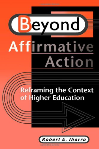 Beyond Affirmative Action:  Reframing the Context of...