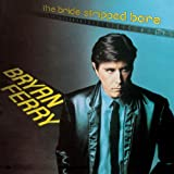 The Bride Stripped Bareby Bryan Ferry