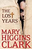 The Lost Years (Thorndike Press Large Print Basic Series)