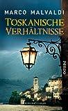 Toskanische Verhältnisse: Kriminalroman