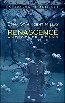 Renascence And Other Poems Dover Thrift Editions Edna