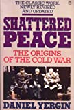 Shattered Peace: Revised Edition (0140121773) by Yergin, Daniel