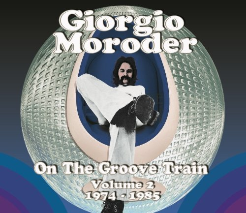 VA-Giorgio Moroder On The Groove Train Vol 2 1974-1985-2CD-FLAC-2013-WRE Download