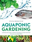 Aquaponic Gardening: A Step-by-Step G...
