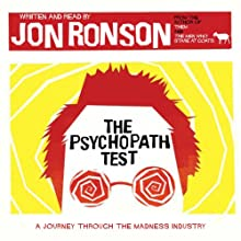 The Psychopath Test (       UNABRIDGED) by Jon Ronson Narrated by Jon Ronson