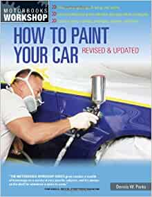 Motorbooks Workshop How To Paint Your Car