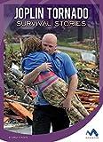 Joplin Tornado Survival Stories (Natural Disaster True Survival Stories)