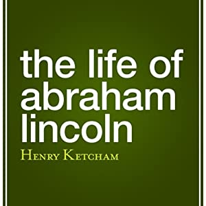 The Life of Abraham Lincoln Audiobook