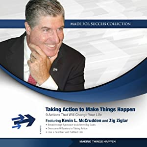 Take Action to Make Things Happen: 9 Categories of Wellness that Will Change Your Life (Made for Success) | [Kevin L. McCrudden, Zig Ziglar]