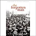 The Forgotten Man (       UNABRIDGED) by Amity Shlaes Narrated by Terence Aselford