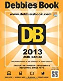 25th Edition DEBBIES BOOK(R) The Entertainment Industrys Resource Since 1978 (Volume 1)