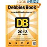 25th Edition DEBBIES BOOK(R) The Entertainment Industry's Resource Since 1978 (Volume 1)
