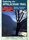 img - for Exploring the Appalachian Trail: Hikes in the Mid-Atlantic States - Maryland Pennsylvania New Jersey New York book / textbook / text book