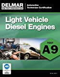 ASE Test Preparation - A9 Light Vehicle Diesel Engines (ASE Test Prep: Automotive Technician Certification Manual)