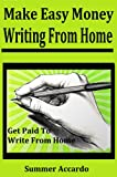 Make Easy Money Writing From Home: Get Paid To Write From Home