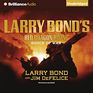 Larry Bond's Red Dragon Rising: Shock of War | [Larry Bond, Jim DeFelice]