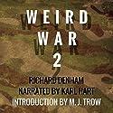 Weird War Two Audiobook by Richard Denham Narrated by Karl R. Hart