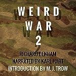 Weird War Two | Richard Denham